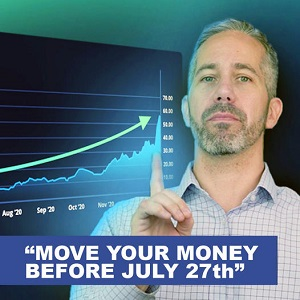 Move Your Money Before July 27th