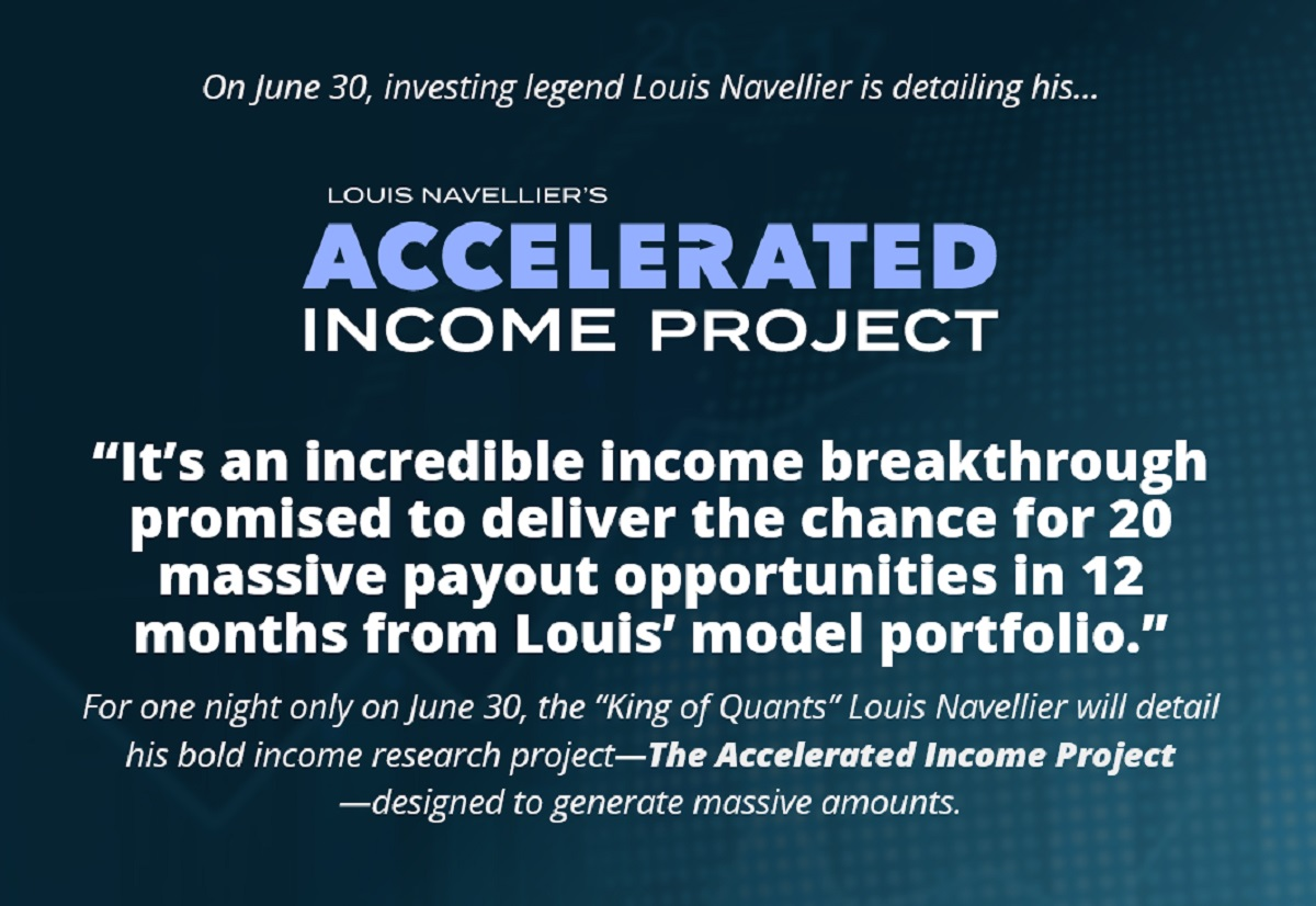 Louis Navellier's Special Event The Accelerated Income Project